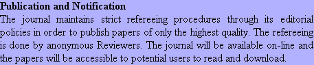 Publication and Notification The journal maintains strict refereeing procedures through its edito...